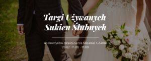 Targi Używanych Sukien Ślubnych Gdańsk